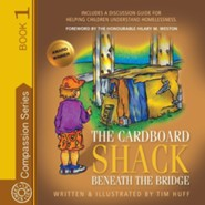 The Cardboard Shack Beneath the Bridge  -              By: Tim Huff