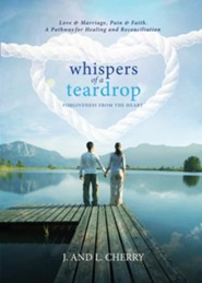 Whispers of a Teardrop: Forgiveness from the Heart