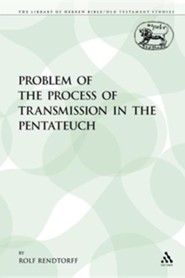 The Problem of the Process of Transmission in the Pentateuch
