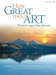 How Great Thou Art: Favorite Songs of Hope and Praise   -