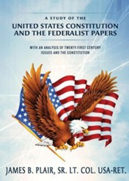 A Study of the United States Constitution and the Federalist Papers