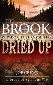 The Brook Dried Up: Why Do Christians Suffer?