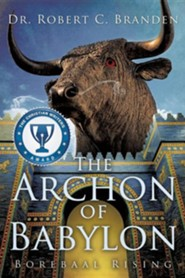 The Archon of Babylon  -     By: Dr. Robert C. Branden