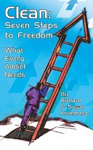 Clean: Seven Steps to Freedom: What Every Addict Needs