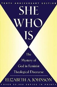 She Who Is-10th Anniversary Ed.  -     By: Elizabeth Johnson