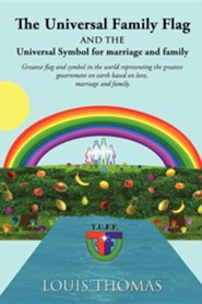 The Universal Family Flag and the Universal Symbol for Marriage and Family