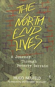 North End Lives, The: A Journey Through Poverty Terrain  -     By: Hugo Neufeld