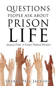 Questions People Ask about Prison Life: Answers from a Former Political Prisoner
