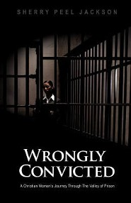 Wrongly Convicted a Christian Woman's Journey Through the Valley of Prison