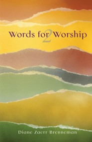 Words for Worship 2  -              By: Diane Brenneman