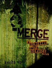 Merge: A Guidebook for Youth Service Trips  -     By: Krista Dutt