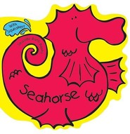 Seahorse [With Squirty Toy]  -              By: Julie Clough(ILLUS)                   Illustrated By: Julie Clough
