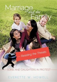 Marriage and the Family-Resisting the Threats