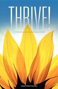 Thrive!  -     By: Linda Pulley Freeman
