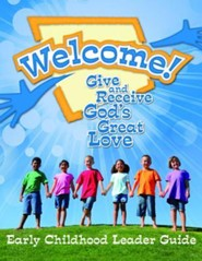 Welcome! Give and Receive Gods' Love - Early Childhood Leader's Guide  -