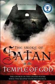 The Smoke of Satan in the Temple of God