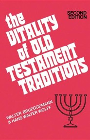 The Vitality of Old Testament Traditions, Revised Edition  -     By: Walter Brueggemann