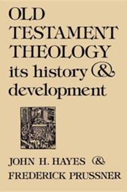 Old Testament Theology: Its History and Development  -     By: John H. Hayes, Frederick Prussner
