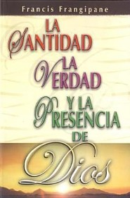 Santidad, La Verdad y La Presencia de Dios: Holiness, Truth and the Presence of God