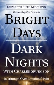 Bright Days Dark Nights with Charles Spurgeon: In Triumph Over Emotional Pain