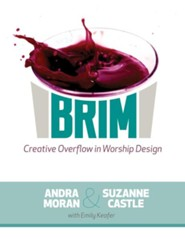 Brim: Creative Overflow in Worship Design