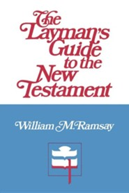The Layman's Guide to the New Testament  -