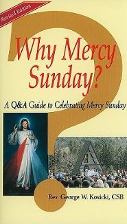 Why Mercy Sunday?: A Q&A Guide to Celebrating Mercy SundayRevised Edition