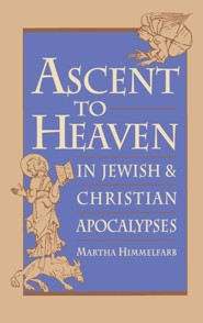 ASCENT TO HEAVEN IN APOCALYP  -              By: Martha Himmelfarb