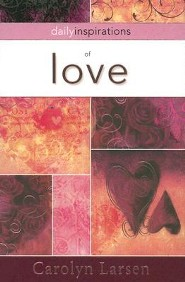 Daily Inspirations of Love  -     By: Carolyn Larsen