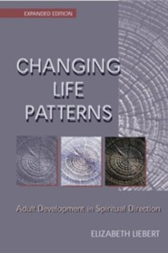 Changing Life Patterns: Adult Development in Spiritual DirectionExpanded Edition  -     By: Elizabeth Liebert