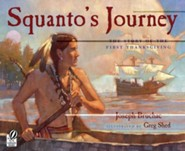 Squanto's Journey: The Story of the First Thanksgiving   -     By: Joseph Bruchac     Illustrated By: Greg Shed