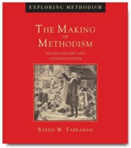 The Making of Methodism  -              By: Barrie Tabraham