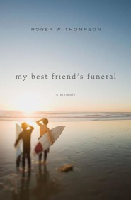 My Best Friend's Funeral: A Memoir