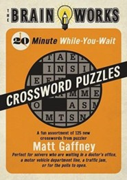 The Brain Works 20-Minute While-You Wait Crossword Puzzles