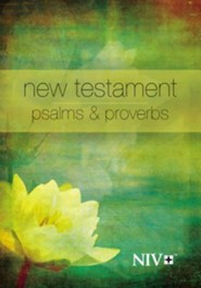 NIV New Testament with Psalms and Proverbs--softcover, yellow flower