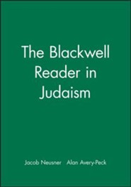 The Blackwell Reader in Judaism  -     Edited By: Jacob Neusner, Alan J. Avery-Peck     By: Neusner,  Peck & Jacob Neusner(ED.)