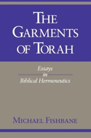 The Garments of Torah: Essays in Biblical Hermeneutics