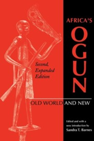 Africa's Ogun, Second, Expanded Edition: Old World and New, Edition 0002Expanded  -     Edited By: Sandra T. Barnes     By: Sandra T. Barnes