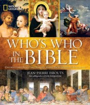 National Geographic Who's Who in the Bible: Unforgettable People and Timeless Stories from Genesis to Revelation  -     By: Jean-Pierre Isbouts