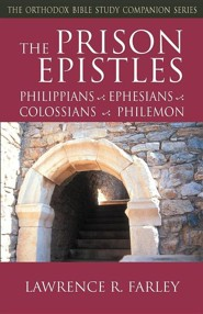 The Prison Epistles: Philippians, Ephesians, Colossians, Philemon