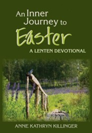 An Inner Journey to Easter: A Lenten Devotional