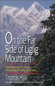 On the Far Side of Liglig Mountain: The Adventures of an American Family in Nepal
