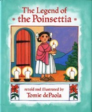 The Legend of the Poinsettia  -              By: Tomie DePaola