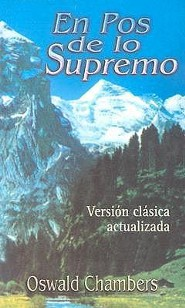 En Pos de Lo Supremo  -     By: Oswald Chambers