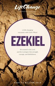 Ezekiel: LifeChange Bible Study