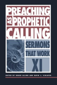 Preaching as Prophetic Calling  -     By: Roger Alling, David J. Schlafer