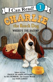 Charlie the Ranch Dog: Where's the Bacon?  -     