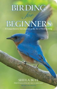 Birding for Beginners: A Comprehensive Introduction to the Art of Birdwatching, 2nd Edition