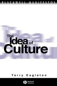 The Idea of Culture  -              By: Terry Eagleton