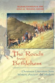 The Roads from Bethlehem: Christmas Literature from Writers Ancient and Modern  -              By: William Sloane Coffin